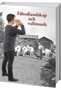 Omslag Fäbodlandskap och vallmusik
